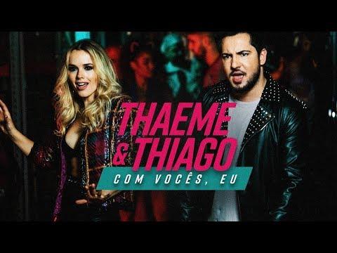 Thaeme & Thiago - Com Vocês, Eu | Clipe Oficial