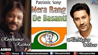 Mera Rang De - Roopkumar Rathod, Harbhajan Maan