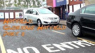 preview picture of video 'Hatfield, Glorious Hatfield Part 2'
