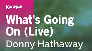 Karaoke What's Going On (Live) - Donny Hathaway *