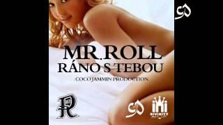 Video Mr.Roll - Ráno s Tebou 2014 (Vesely Riddim by Coco Jammin)