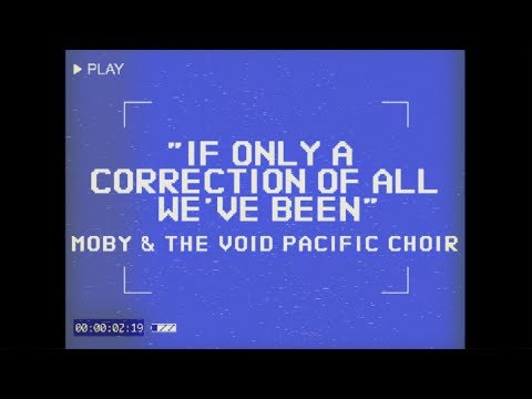 If Only a Correction of All We've Been Performance Video [Feat. The Void Pacific Choir]