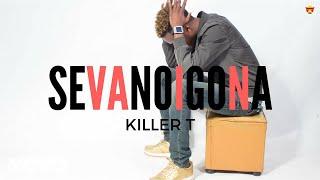 Killer T - Sevanoigona (Official Audio)
