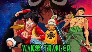 One Piece - Wano Trailer