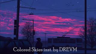 Colored Skies inst. by DREVM