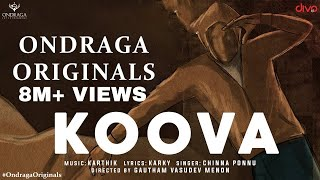Koova - Official Single | Ondraga Originals | Chinna Ponnu | Madhan Karky | Karthik | Gautham Menon