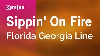 Karaoke Sippin' On Fire - Florida Georgia Line *
