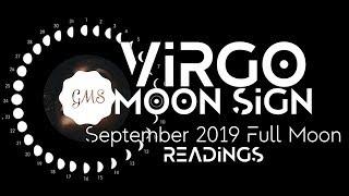 VIRGO MOON SIGN September Full Moon READINGS 2019