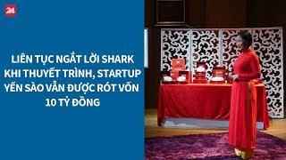 Shark Tank VN tập 12: Liên tục ngắt lời Shark, startup vẫn được rót vốn 10 tỷ đồng| VTV24