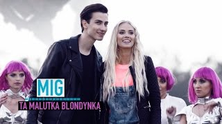 Mig - Ta Malutka Blondynka (Official Video)