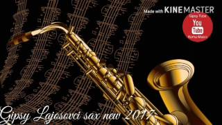 Gipsy Lajosovci sax new 2017 full album