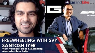 Freewheeling with SVP: Live with Santosh Iyer, Mercedes-Benz India | carandbike