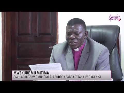 Mwekube mu mitima; Omulabirizi w'e Mukono alabudde ababba ettaka ly'e kkanisa