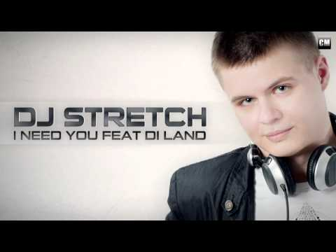 DJ Stretch Feat. Di Land - I Need You