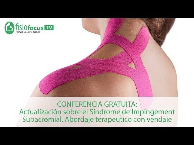 CONFERENCIA GRATUITA: Actualización sobre el Síndrome de Impingement Subacromial. Abordaje terapéutico con vendaje