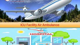 Hire Classy Charter Flight Air Ambulance Service in Kolkata with ICU