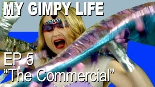 My Gimpy Life - Season 1 - Ep. 5 The Commercial