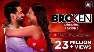 Teri Hogaiyaan | Music Video | Vishal Mishra | Broken But