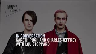 In Conversation: Gareth Pugh And Charles Jeffrey | Somerset House Studios