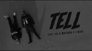 TELL (Mantra & Grey Ghost)   Life (Is A Mother F**ker) [Video]