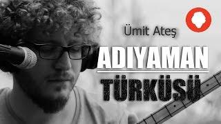 Adıyaman Türküsü (Düz Dara) - Ümit Ateş [Yeni Yıl Yeni Türkü Ve Yeni Kamera !]