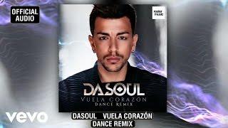 Dasoul - Vuela Corazón (Dance Remix)