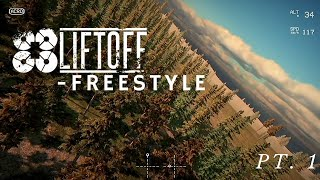 Liftoff Freestyle session || FPV Freestyle || Pine Valley