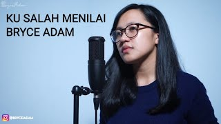 """Bryce Adam """"Ku Salah Menilai""""   (Mayang Sari)"""