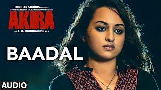 BAADAL Full Song Audio | Akira | Sonakshi Sinha | Konkana