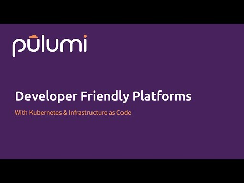 Developer-friendly platforms with Kubernetes and infrastructure as code