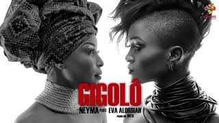 Neyma  Ft Eva Alordiah E Rihanna  Gigolô Audio 2017