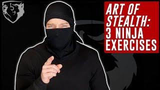 The Art of Stealth: 3 Ninja Exercises