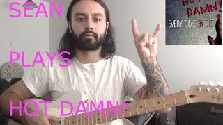 Sean Plays Hot Damn Part 9 - Hit Of The Search Party Every Time I Die Guitar Cover
