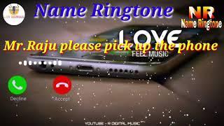 Raju name ringtone | Mr.Raju please pick up the phone |name ringtone