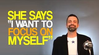 """She Says """"I Want To Focus On Myself"""""""