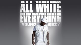Young Jeezy - All White Everything (HD) (New 2010!)