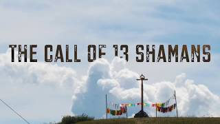 The Call of 13 shamans. 2018