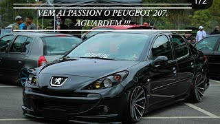VEM AI PASSION O PEUGEOT 207 AGUARDEM !!!