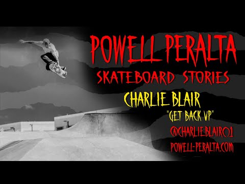 "Powell-Peralta Skateboard Stories - Charlie Blair ""Get Back Up"""