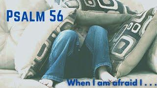 When I am afraid I . . .
