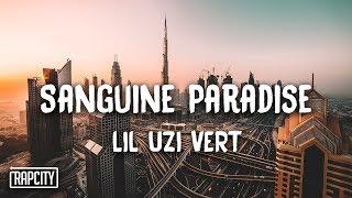 Lil Uzi Vert   Sanguine Paradise (Lyrics)