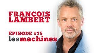 Épisode 15 - François Lambert