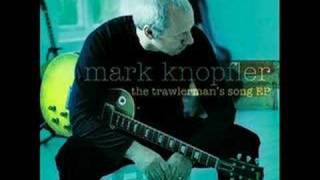 Mark Knopfler The Trawlermans Song