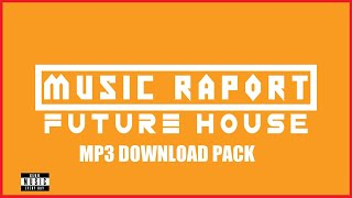 Music Raport - FUTURE HOUSE - MUSIC RAPORT #15 [TRACKLIST & MP3 DOWNLOAD]