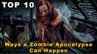 Top 10 Ways a Zombie Apocalypse can Happen