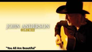 """John Anderson - """"You All Are Beautiful"""""""