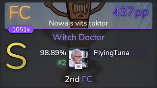 [Live] FlyingTuna | Cartoons - Witch Doctor [Nowa's vits toktor] 98.89% {#2 ????437pp FC} - osu!