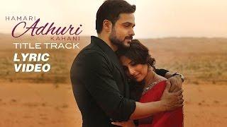 Hamari Adhuri Kahani - Lyric Video | Emraan | Vidya