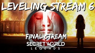 Secret World Legends Leveling Stream #6 (Final)  - Exploring The SWL Endgame