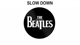 The Beatles Songs Reviewed: Slow Down